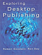 Exploring Desktop Publishing by Robert…