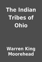 The Indian Tribes of Ohio by Warren King…