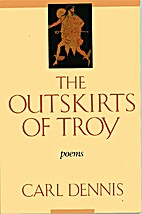 The outskirts of Troy by Carl Dennis
