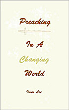 Preaching in a changing world by Irven P Lee