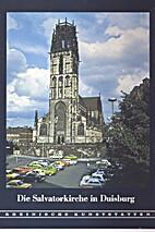 Die Salvatorkirche in Duisburg by Carl D.…