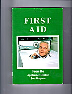 First Aid: From the Appliance Doctor, Joseph…