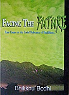 Facing the Future: Four Essays by Bhikkhu…