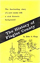 The history of Flagler County by John A…