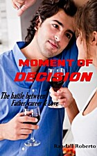 Moment of Decision by Randall Roberto