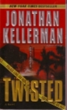 Twisted: A Novel by Jonathan Kellerman