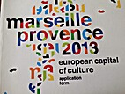Marseille Provence 2013; european capital of…