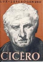 Lux-Lesebogen 240. Cicero. Der grosse Römer…