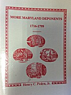 More Maryland deponents, 1716-1799 by Henry…