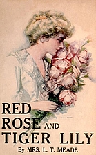 Red Rose and Tiger Lily; or, In a Wider…