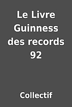 Le Livre Guinness des records 92 by…