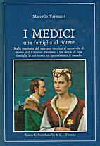 I Medici: una famiglia al potere by Marcello…