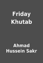 Friday Khutab by Ahmad Hussein Sakr