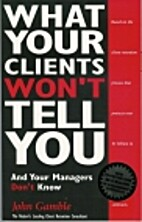 What Your Clients Won't Tell You and Your…