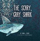 The Scary, Gray Shark by Brian L. Tucker
