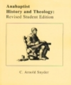 Anabaptist History & Theology: An…