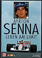 Ayrton Senna : Leben am Limit by Willy Knupp