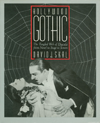 Hollywood Gothic by David J. Skal