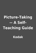 Picture-Taking -- A Self-Teaching Guide by…