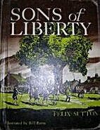 Sons of Liberty by Felix Sutton