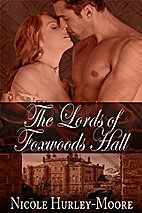 The Lords of Foxwoods Hall by Nicole…