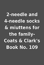 2-needle and 4-needle socks & miuttens for…