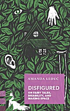 Disfigured: On Fairy Tales, Disability, and…