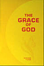 The grace of God / Edward Fudge (A little…