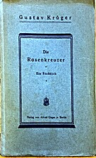 Die Rosenkreuzer - ein Rückblick by Gustav…
