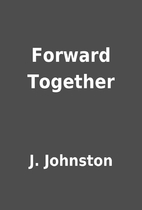 Forward Together by J. Johnston