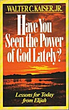 Have You Seen the Power of God Lately?:…