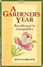 A gardener's year by Jean Galbraith
