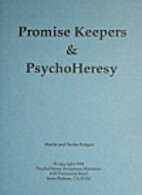 Promise Keepers and PsychoHeresy by Martin…