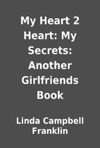 My Heart 2 Heart: My Secrets: Another…