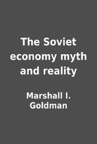 The Soviet economy myth and reality by…