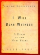 I Will Bear Witness 1942-1945: A Diary of…