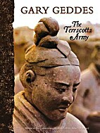 The terracotta army by Gary Geddes