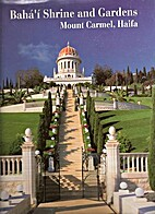 Baha'i Shrine and Gardens Mount Carmel,…