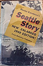 Seattle story by Hector A Escobosa