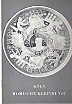 Köln, römische Kleinkunst by Peter La…