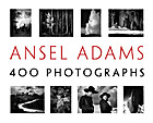 Ansel Adams: 400 Photographs by Ansel Adams