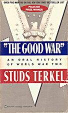 The Good War: An Oral History of World War…
