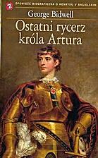 Ostatni rycerz króla Artura by George…