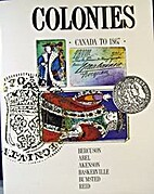 Colonies: Canada to 1867 by David Jay…