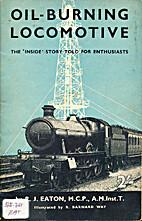 Oil-burning Locomotive by R.J. Eaton