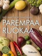 Parempaa ruokaa by Kati Jaakonen