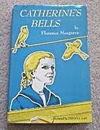 Catherine's bells by Florence Musgrave