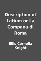 Description of Latium or La Compana di Roma…