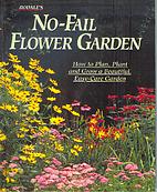 Rodale's No-Fail Flower Garden: How to Plan,…