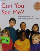 Can you see me? (Alphakids) by Frances Lee